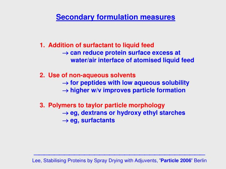 Secondary formulation measures
