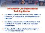 the aharon ofri international training center