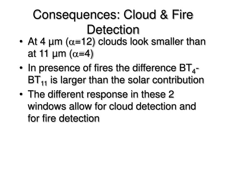 Consequences: Cloud & Fire Detection