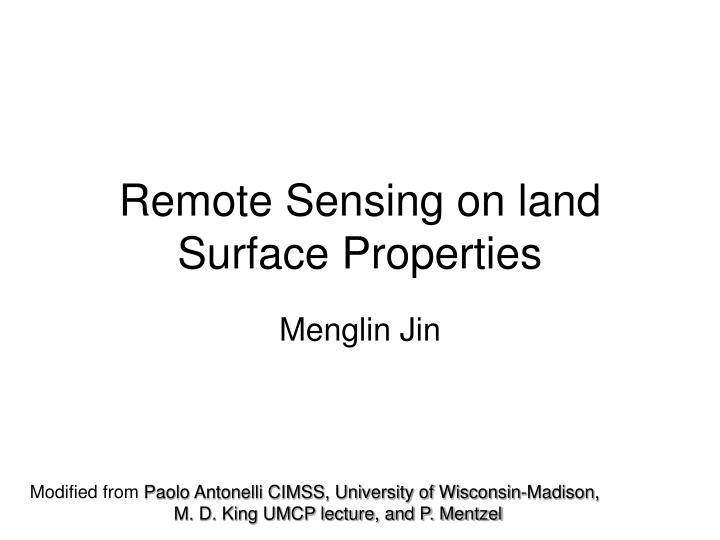 Remote Sensing on land Surface Properties