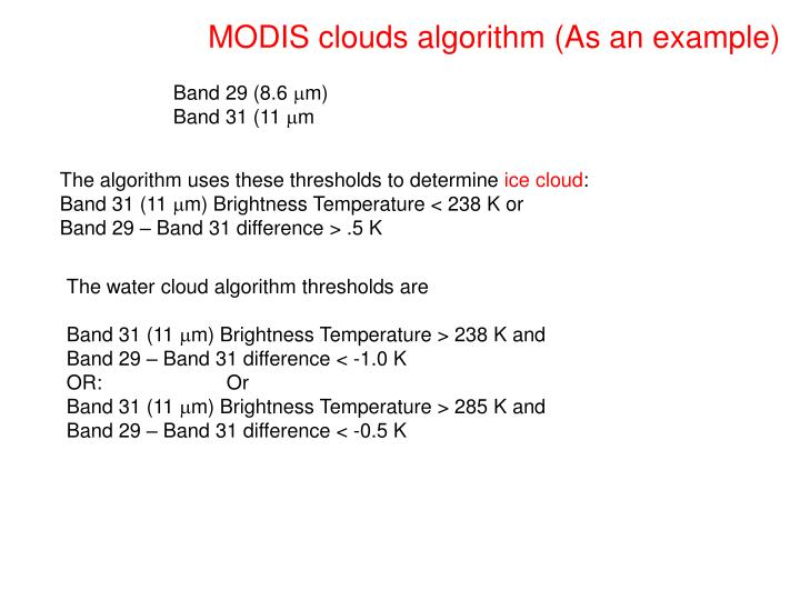 MODIS clouds algorithm (As an example)