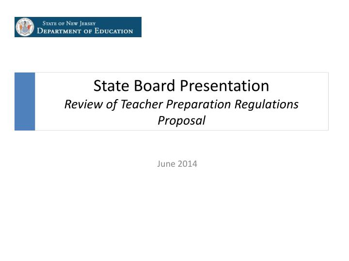 State board presentation review of teacher preparation regulations proposal
