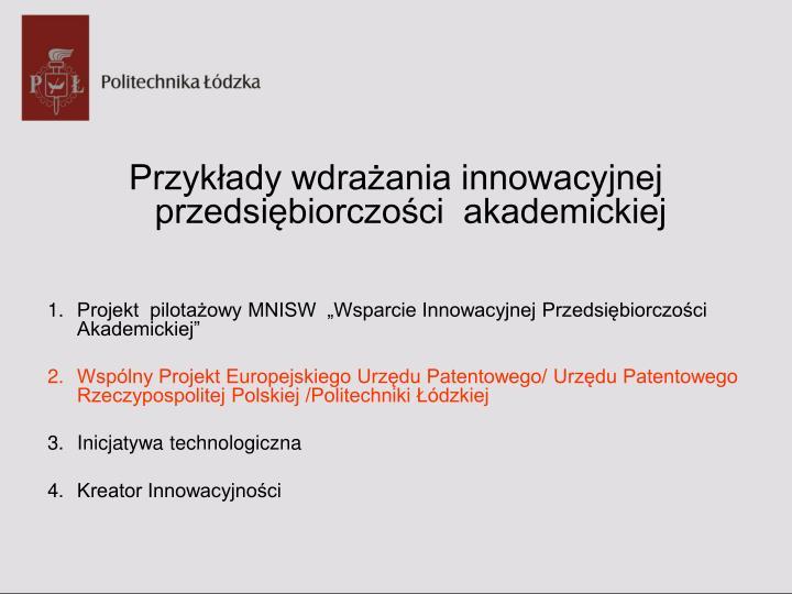 Przykłady wdrażania innowacyjnej  przedsiębiorczości  akademickiej