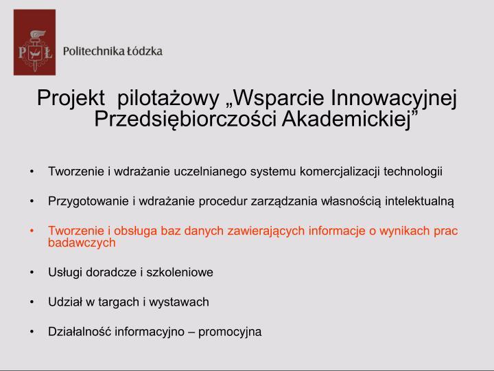 """Projekt  pilotażowy """"Wsparcie Innowacyjnej Przedsiębiorczości Akademickiej"""""""