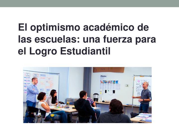 El optimismo académico de las escuelas: una fuerza para el Logro Estudiantil