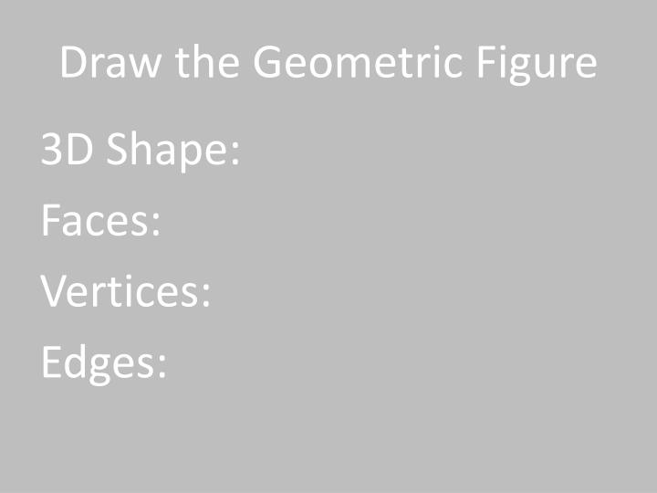 Draw the Geometric Figure