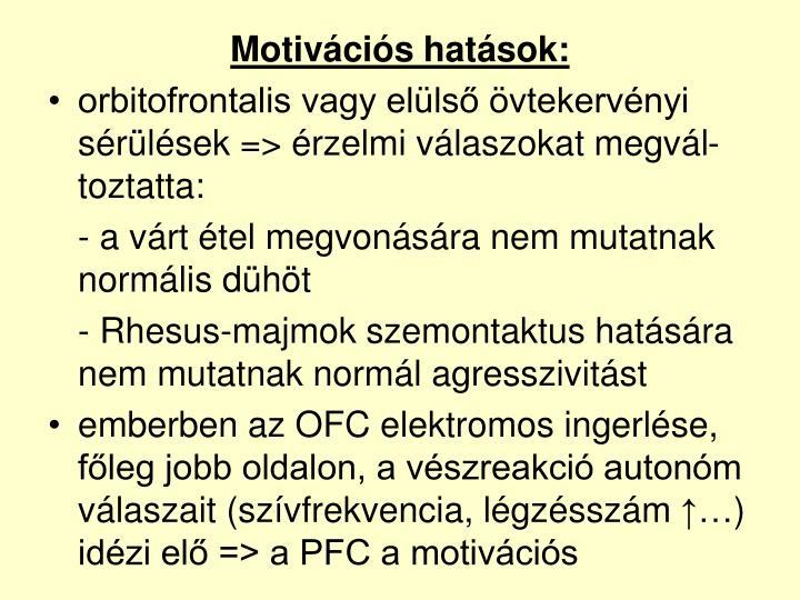 Motivációs hatások: