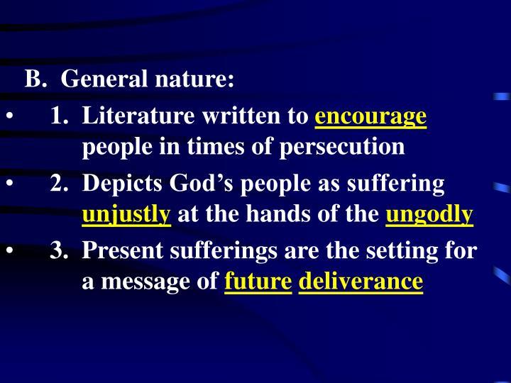 B.  General nature: