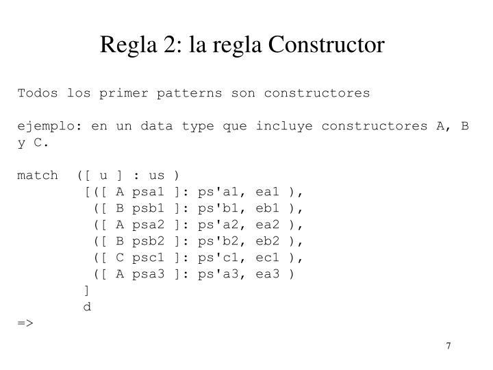 Regla 2: la regla Constructor