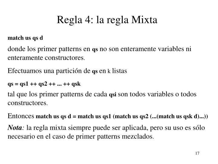 Regla 4: la regla Mixta