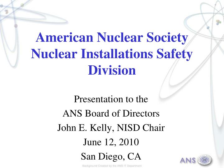 American nuclear society nuclear installations safety division