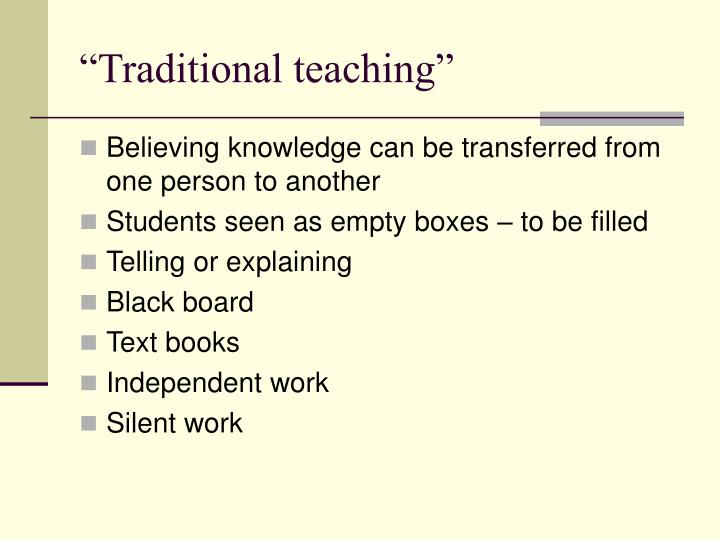 """Traditional teaching"""