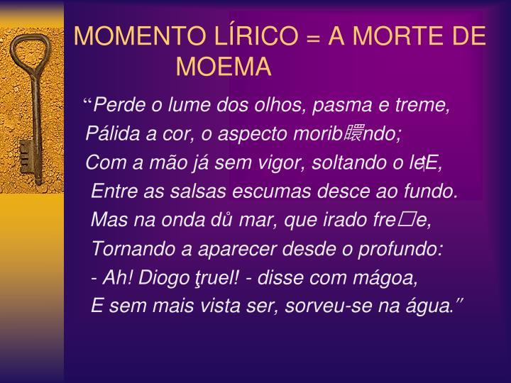 MOMENTO LÍRICO = A MORTE DE MOEMA