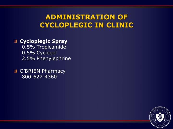ADMINISTRATION OF CYCLOPLEGIC IN CLINIC