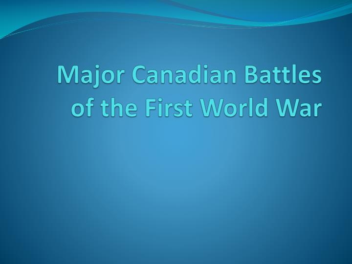 Major canadian battles of the first world war