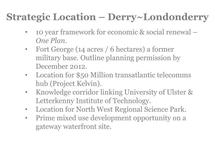 Strategic Location –