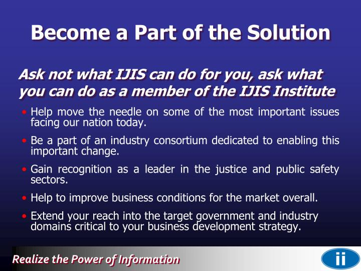 Ask not what IJIS can do for you, ask what you can do as a member of the IJIS Institute