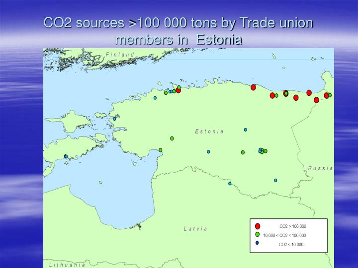 CO2 sources >100 000 tons by Trade union members in  Estonia