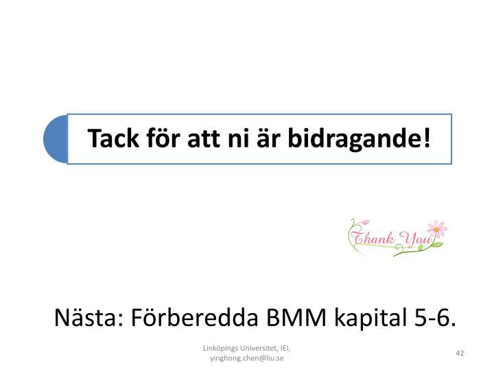 Nästa: Förberedda BMM kapital 5-6.