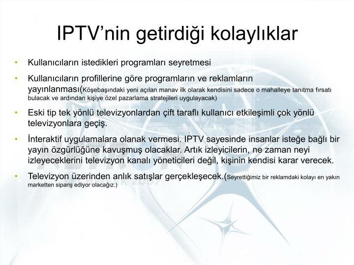 IPTV'nin getirdiği kolaylıklar