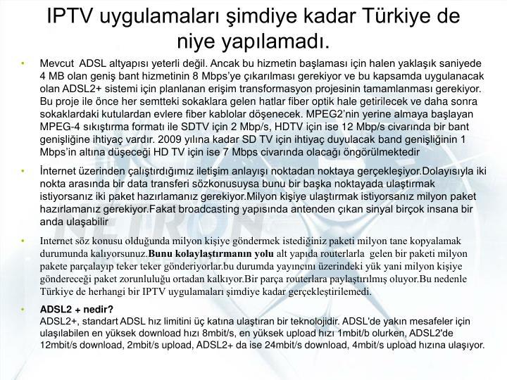 IPTV uygulamaları şimdiye kadar Türkiye de niye yapılamadı.