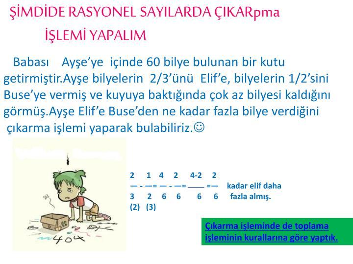 ŞİMDİDE RASYONEL SAYILARDA