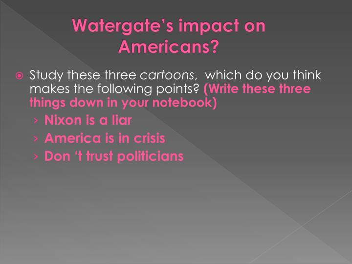 Watergate's impact on Americans?