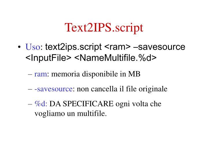 Text2IPS.script