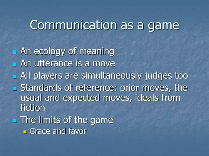 Communication as a game
