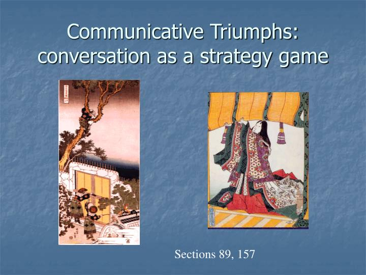 Communicative triumphs conversation as a strategy game