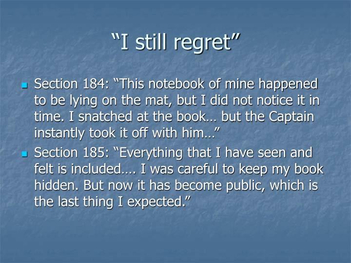 """""""I still regret"""""""