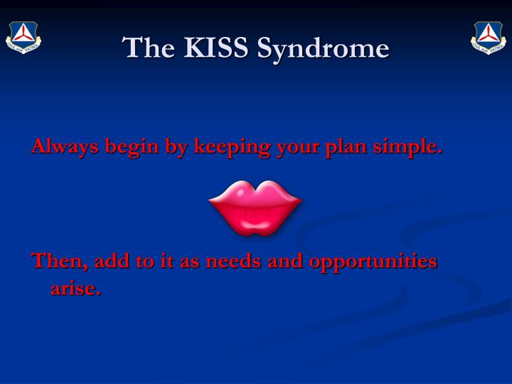 The KISS Syndrome