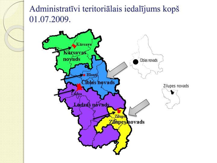 Administratīvi teritoriālais iedalījums kopš                          01.07.2009.