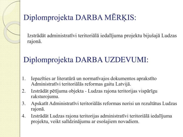 Diplomprojekta DARBA MĒRĶIS: