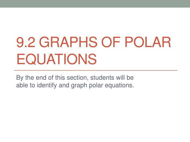 9 2 graphs of polar equations