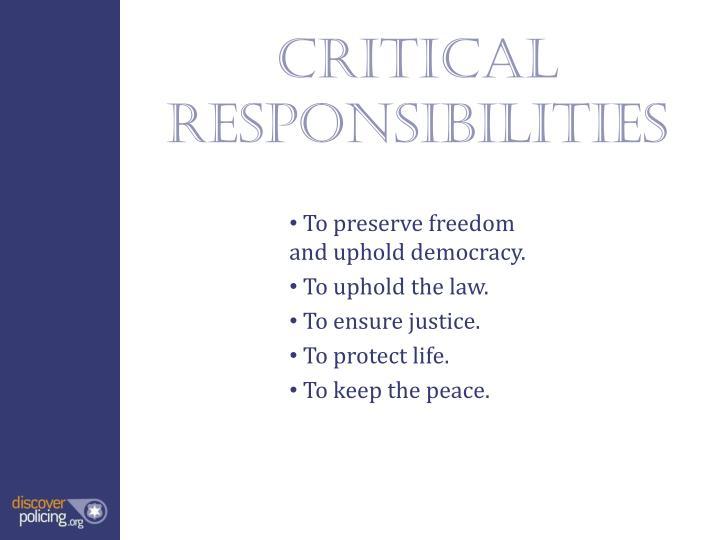 Critical responsibilities