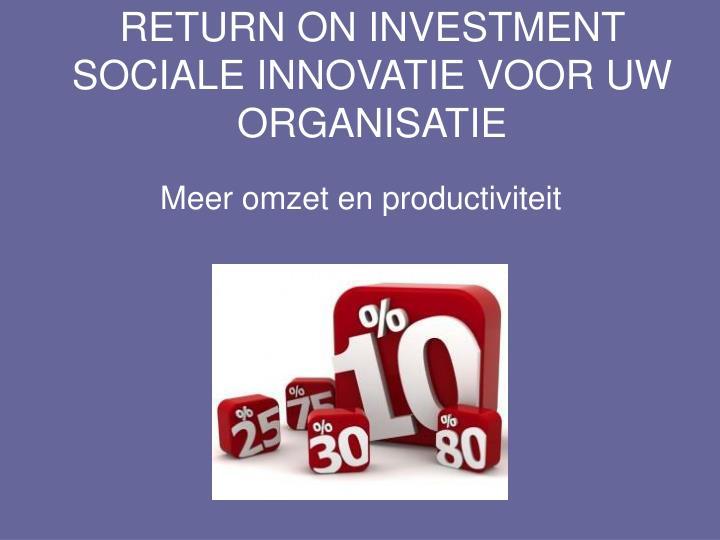 RETURN ON INVESTMENT SOCIALE INNOVATIE VOOR UW ORGANISATIE