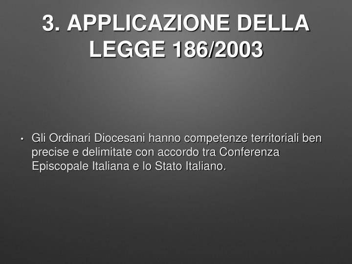 3. APPLICAZIONE DELLA LEGGE 186/2003