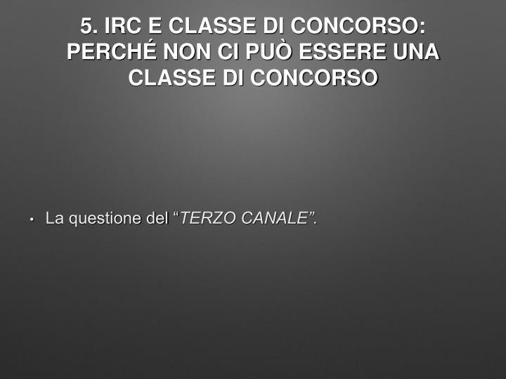 5. IRC E CLASSE DI CONCORSO: