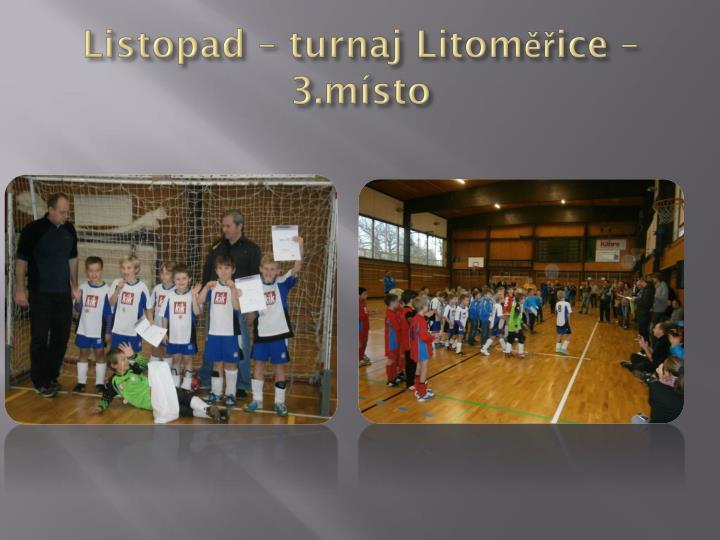 Listopad – turnaj Litoměřice – 3.místo