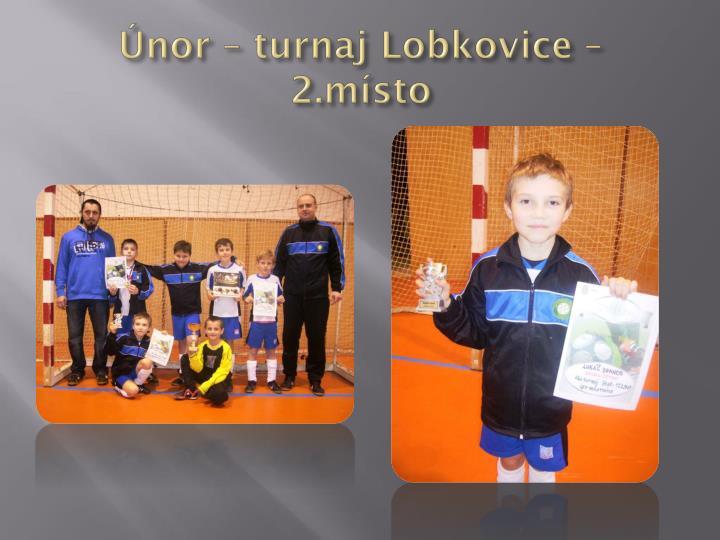 Únor – turnaj Lobkovice – 2.místo