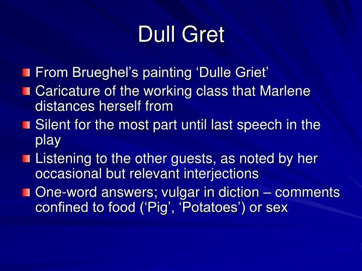 Dull Gret