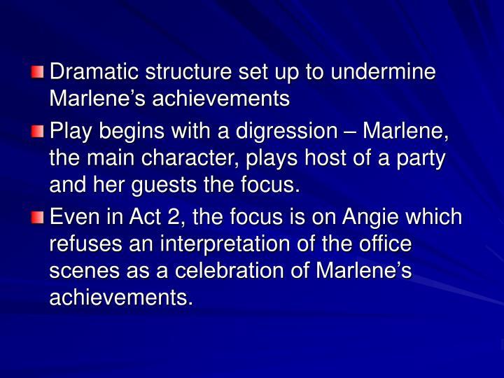 Dramatic structure set up to undermine Marlene's achievements