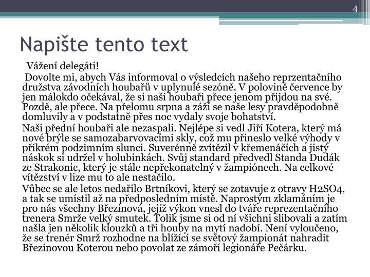 Napište tento text