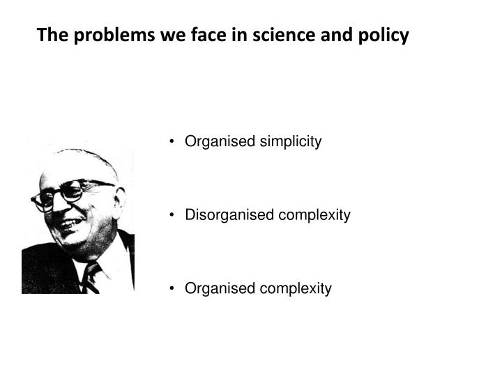 The problems we face in science and policy