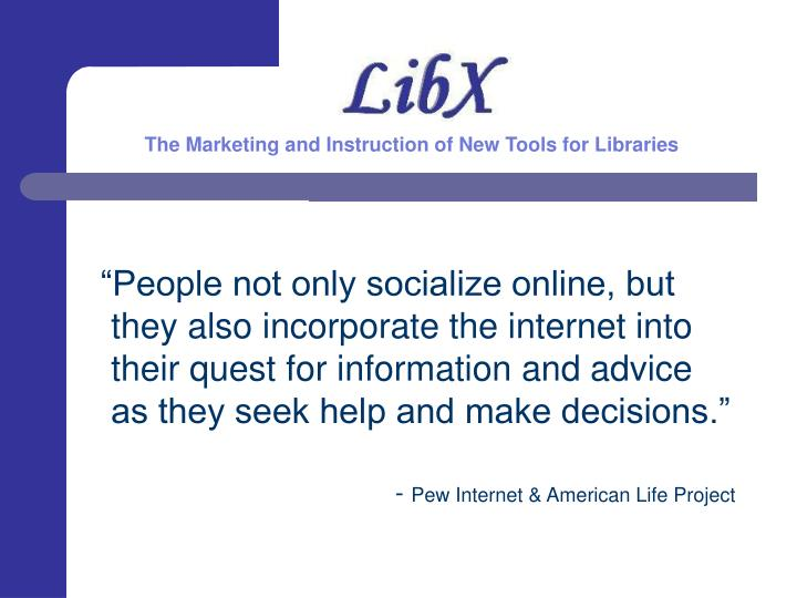 The Marketing and Instruction of New Tools for Libraries