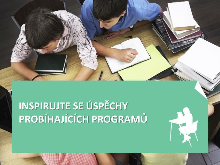 Inspirujte SE ÚSPĚCHY PROBÍHAJÍCÍCH Programů