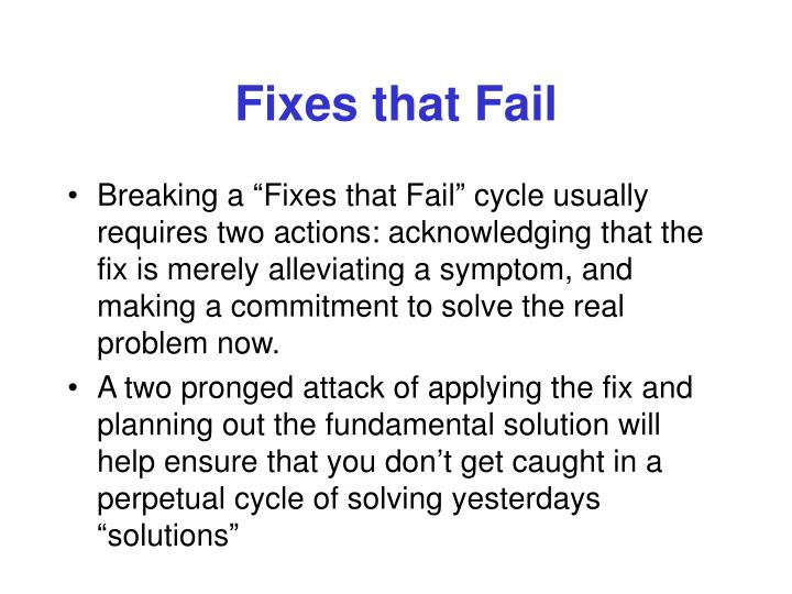 Fixes that Fail