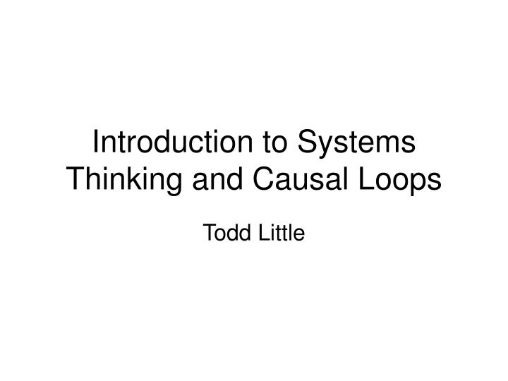 Introduction to systems thinking and causal loops