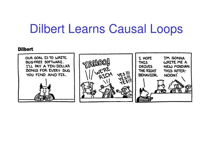 Dilbert Learns Causal Loops
